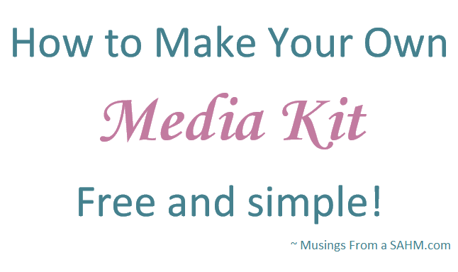 how to make your own media kit for free living well mom