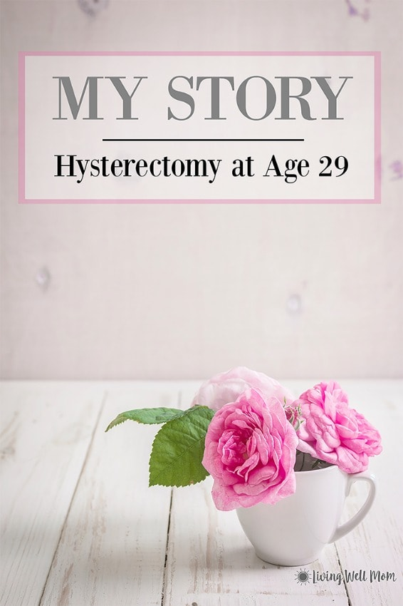 My Story - Hysterectomy at age 29