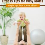 Realistic Fitness Tips for Busy Moms