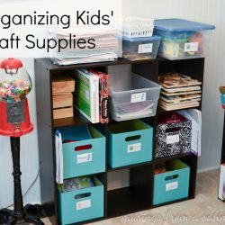 Organizing Kids Crafts Supplies and Things