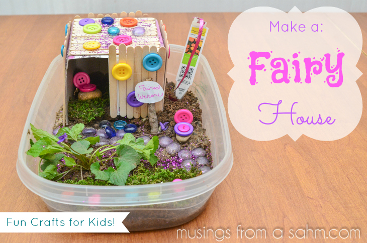 How to make a fairy house craft musings from a stay at for Fun projects for kids to do at home