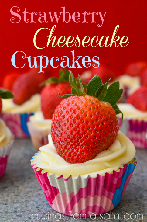 Strawberry Cheesecake Cupcakes - Musings From a Stay At Home Mom