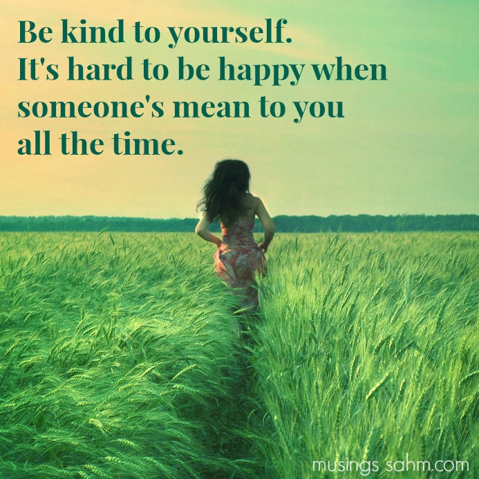 Be kind to yourself. It's hard to be happy when someone's mean to you all the time. Do you ever feel discouraged, wondering if you're really making a difference in your children's lives? Dear Mom, you're not alone! This is a must-read post with 10 encouraging quotes for moms to remind you that you ARE doing good! (With 2 Bonus Free Printable Quotes!)