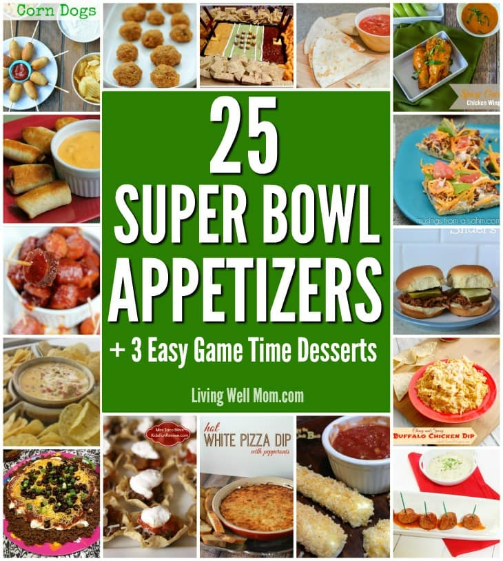 25 Super Bowl Party Etizers 3 Easy Desserts Living Well Mom