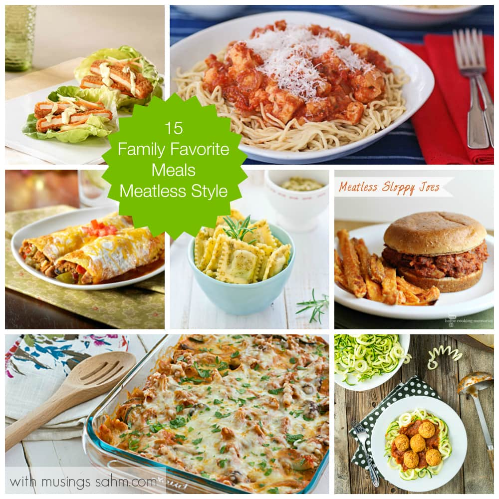 15 Family Favorite Meals Meatless Style