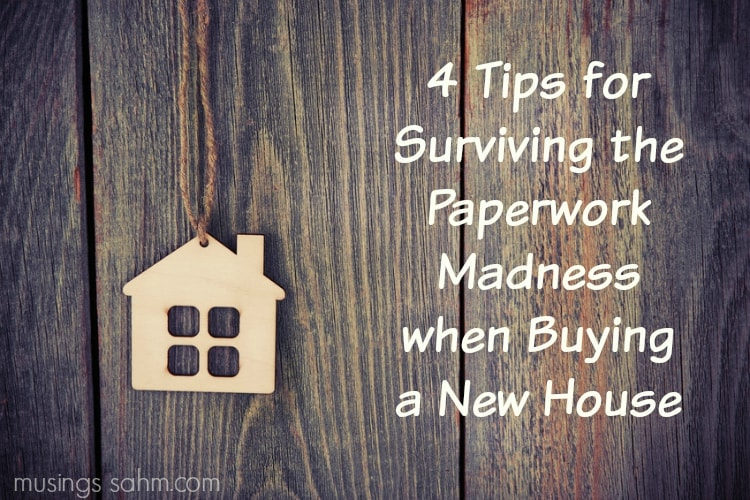 Buying a New Home? Check out these 4 Helpful Tips for Surviving the Paperwork Madness