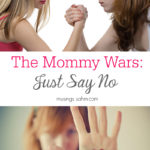 The Mommy Wars: Just Say No