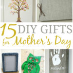 15 DIY Mother's Day Gifts