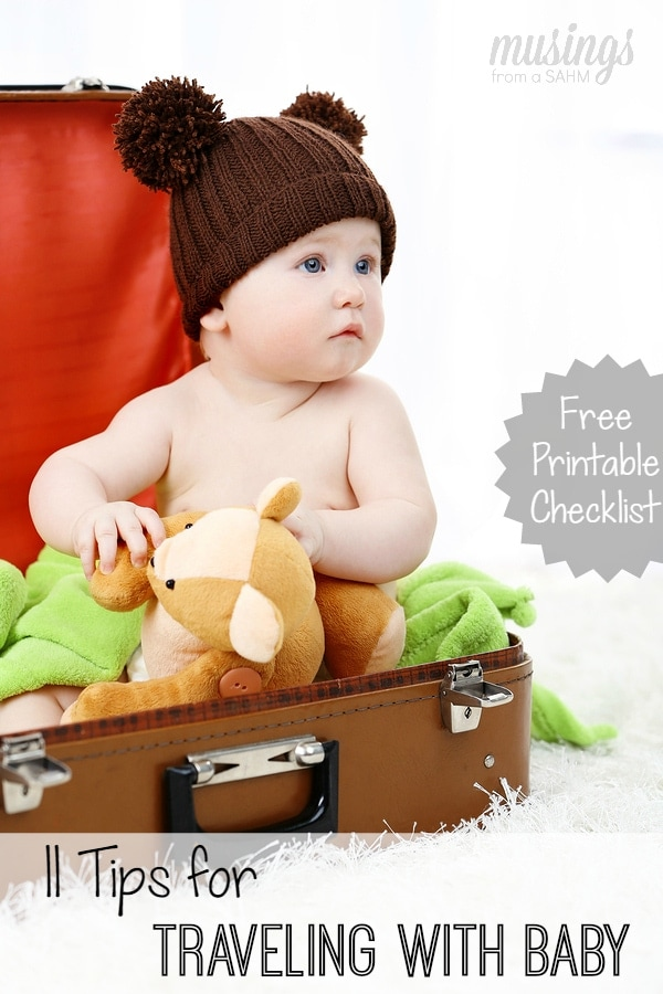 11 Tips for Traveling with Baby + a Free Printable Checklist