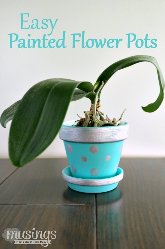 Easy Painted Flower Pots Musings From A Stay At Home Mom