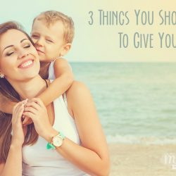 3 Things You Should Do To Give Yourself a Break