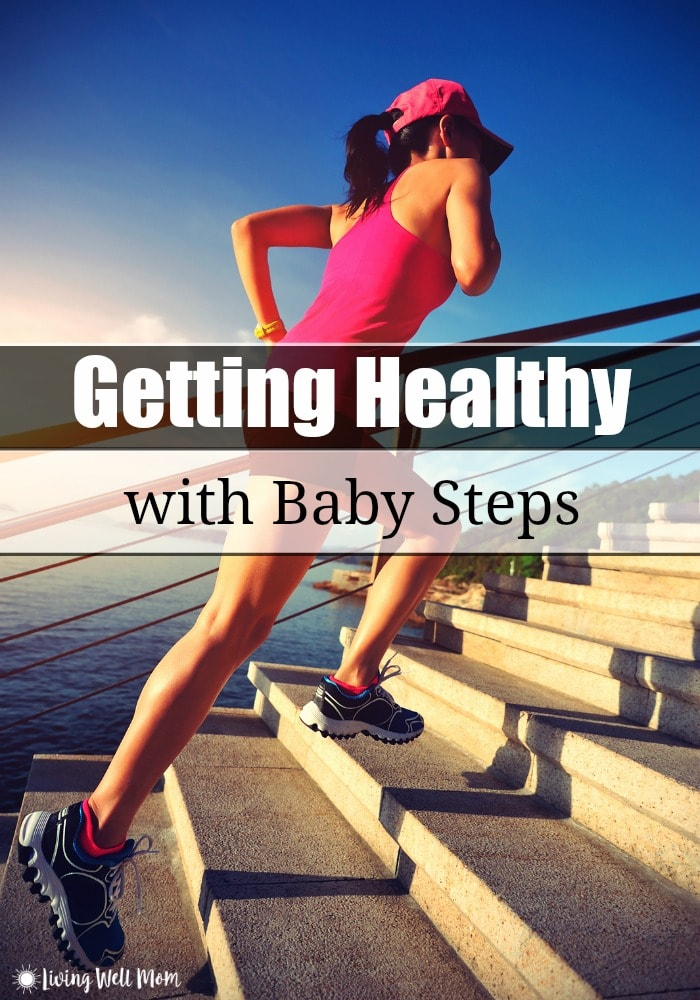 If you're tired of being exhausted, overweight, sick, or simply not living at your best, don't miss this weekly series about Getting Healthy with Baby Steps that won't overwhelm you.
