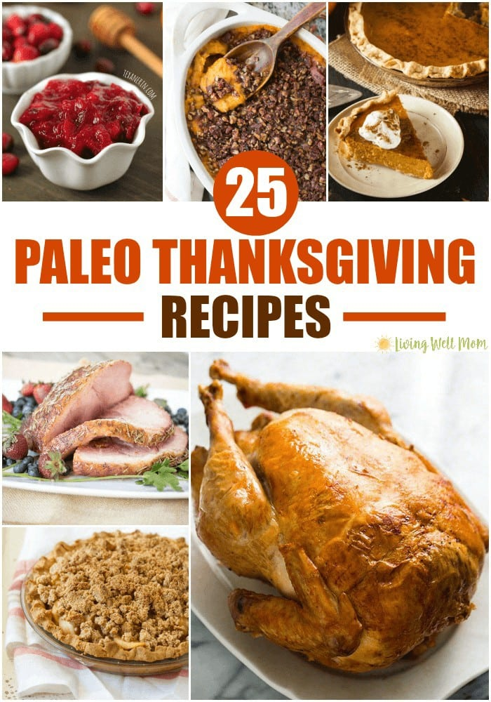 25 Paleo Thanksgiving Recipes - there's no reason to go without this season. Here's a great list of tasty Paleo Thanksgiving recipes, from stuffing and green bean casserole to even pumpkin and apple pie!