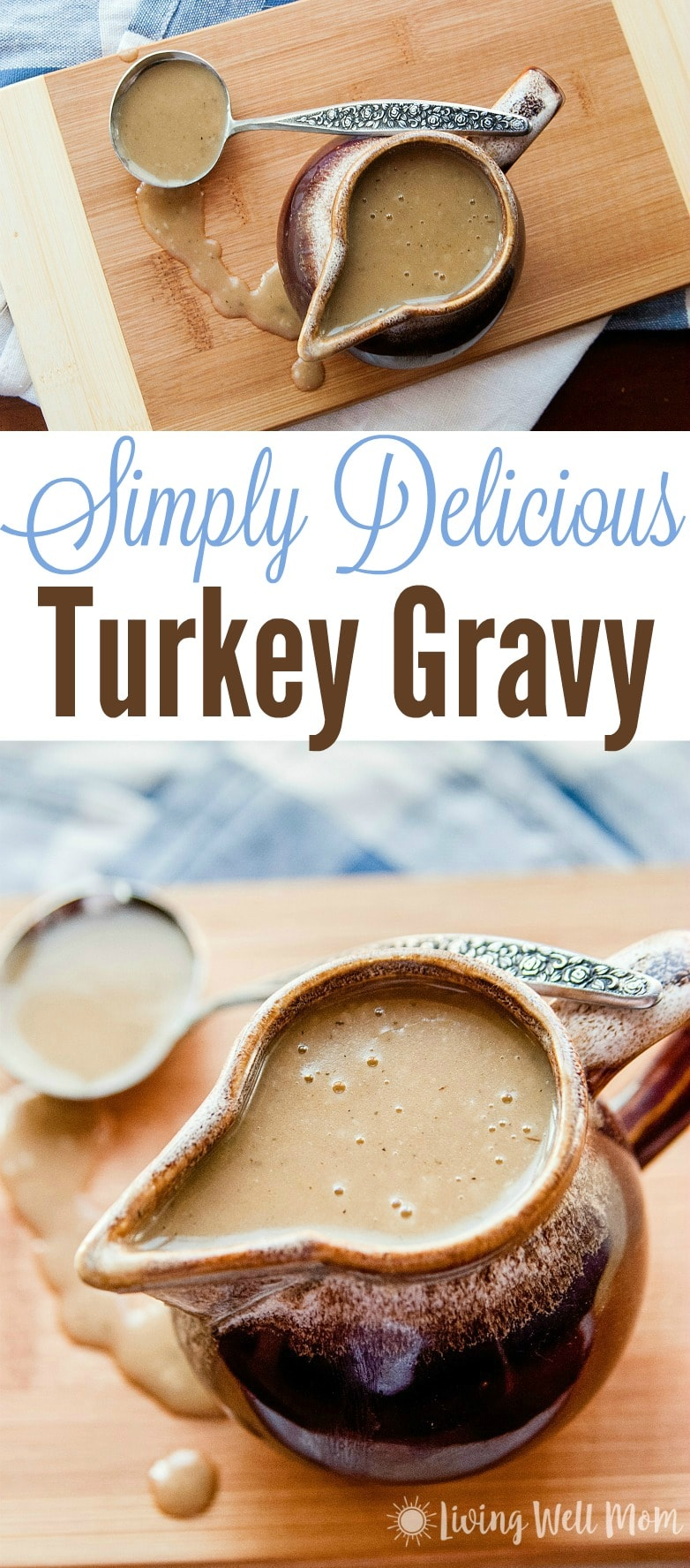 Simply Delicious Turkey Gravy - this recipe is simple to make and tastes amazing. Includes step-by-step directions for those who are new to gravy making.