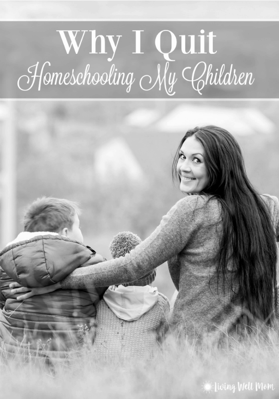 I quit homeschooling our kids last year. This is my personal story about our decision to stop homeschooling and send our kids to public school