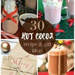 30+ Hot Cocoa Recipes & Gift Ideas