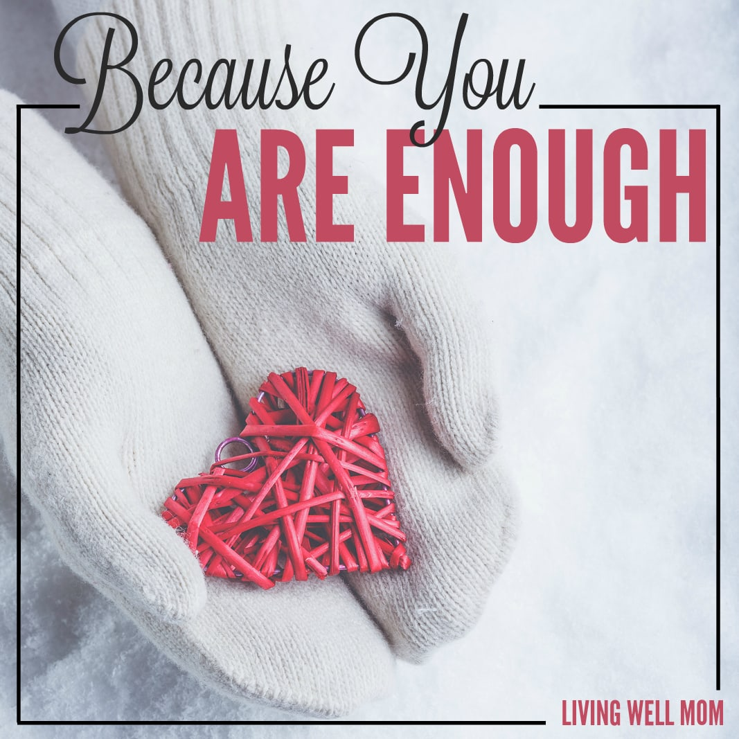 In the midst of an overly connected world where everyone seems to have it all together, it's easy to feel inadequate. But you're doing better than you think. Here's why you ARE enough just the way you are….