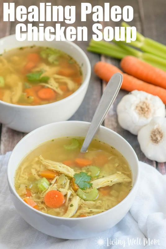 Healing paleo chicken soup recipe for Soup for a cold