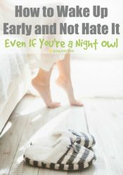 How to Wake Up Early and Not Hate it {Even If You're a Night Owl}