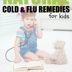 My Favorite Natural Cold and Flu Remedies for Kids That Really Work