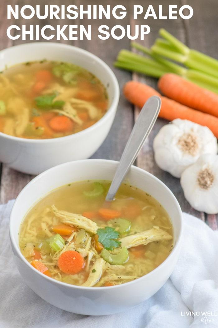 Nourishing Paleo Chicken Soup Recipe