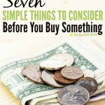 7 Simple Things to Consider Before You Buy Something