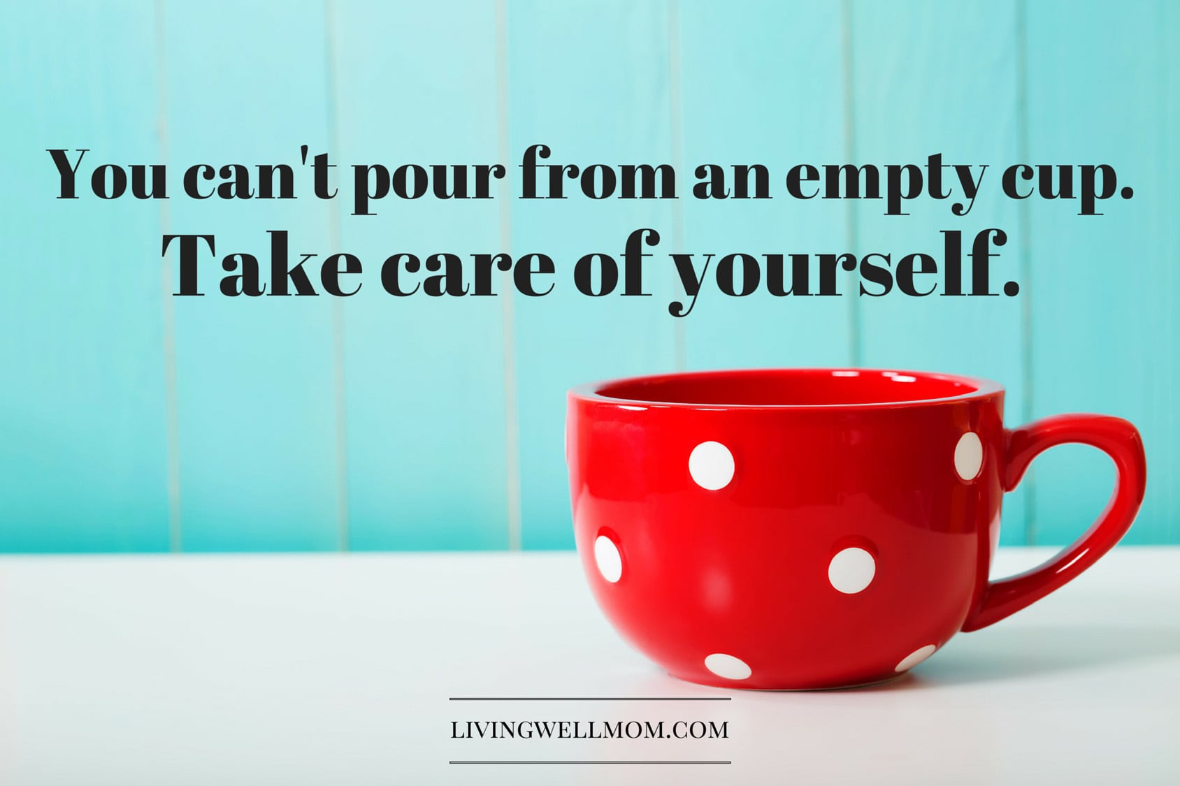 You can't pour from an empty cup. Take care of yourself. Do you ever feel discouraged, wondering if you're really making a difference in your children's lives? Dear Mom, you're not alone! This is a must-read post with 10 encouraging quotes for moms to remind you that you ARE doing good! (With 2 Bonus Free Printable Quotes!)