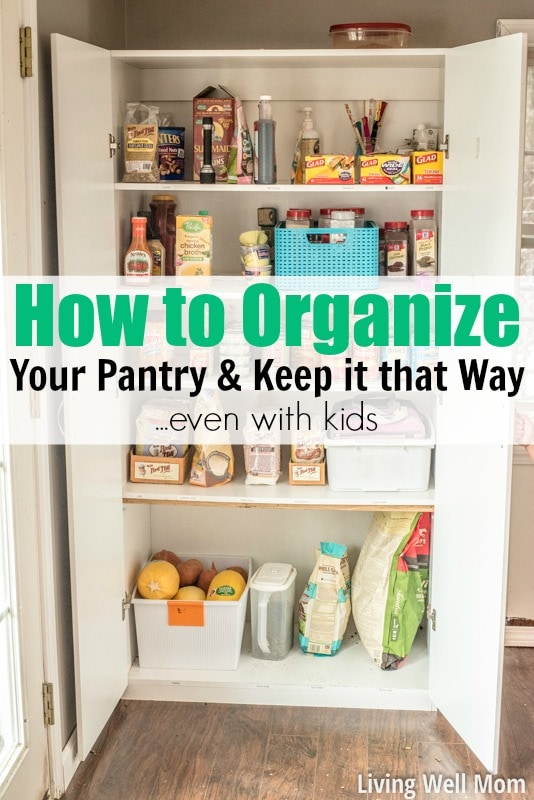 How To Organize Your Pantry Keep It That Way Even With Kids
