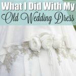 What I Did with My Old Wedding Dress