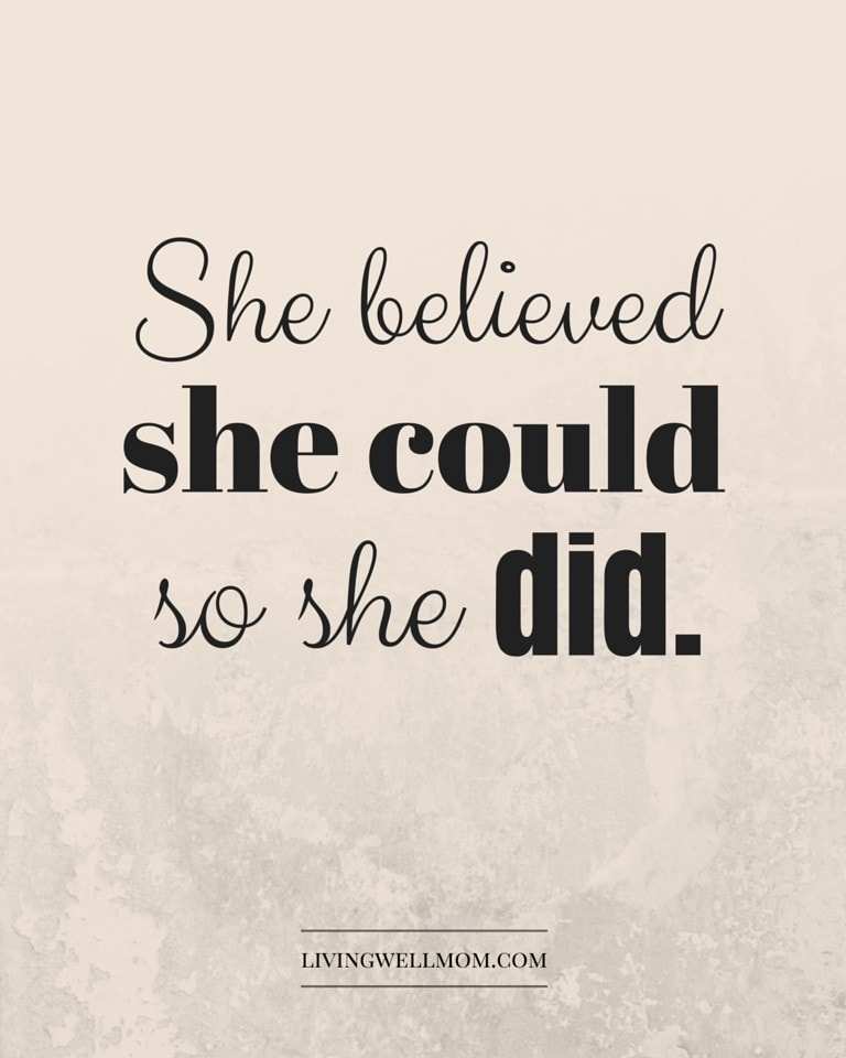 She believed she could, so she did. Do you ever feel discouraged, wondering if you're really making a difference in your children's lives? Dear Mom, you're not alone! This is a must-read post with 10 encouraging quotes for moms to remind you that you ARE doing good! (With 2 Bonus Free Printable Quotes!)