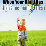 2 Things to Remember When Your Child Has High Functioning Autism