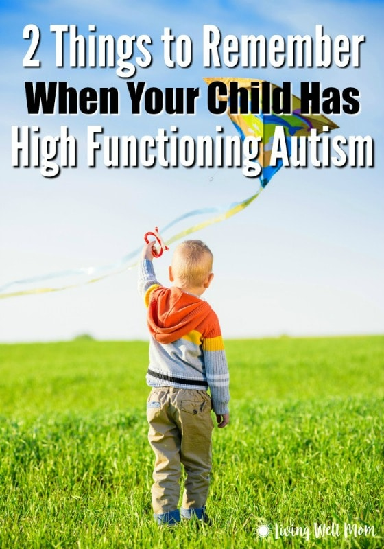 Do you have a child with high functioning autism? It can be exhausting, overwhelming, and lonely. Here's two important things to think about that will encourage you and help renew your perspective.