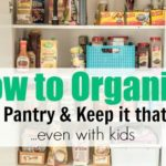 How to Organize Your Pantry & Keep it That Way…Even with Kids!