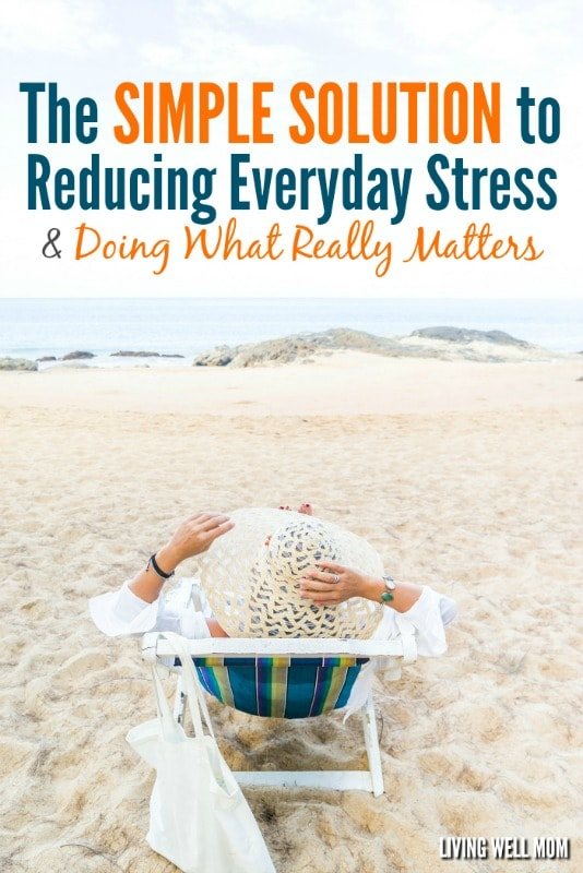 Tired of always running behind and feeling like you've never done enough? You're not alone. Here's the simple solution for reducing everyday stress and doing what really matters to you! Plus a free printable...