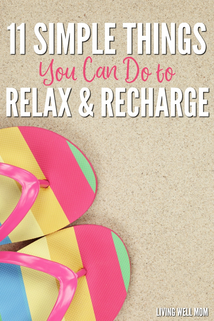 Life might be busy, but there's a few simple things you can do to relax and recharge. Here's 11 realistic ideas - perfect for busy moms - you can try today!