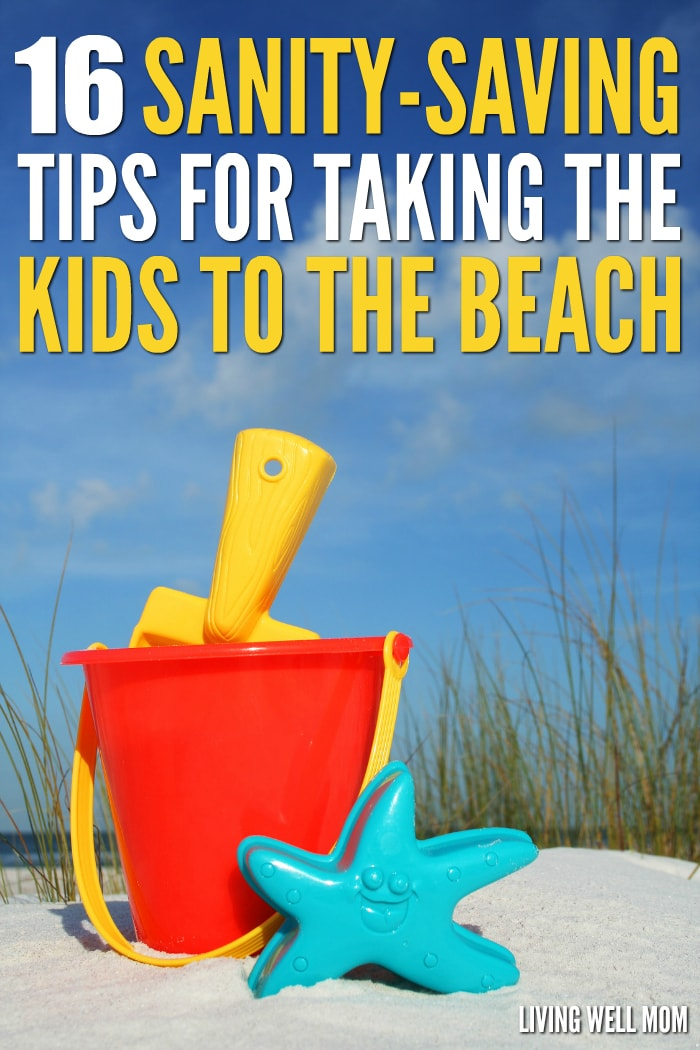 Ever wish you could have just one day at the beach without stressing? Here's 16 tips that will help save your sanity so you can take the kids to the beach and enjoy yourself too!
