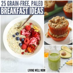 Get your day started off right with a healthy grain-free paleo breakfast. Check out these 25 breakfast ideas to get your meal plan started.