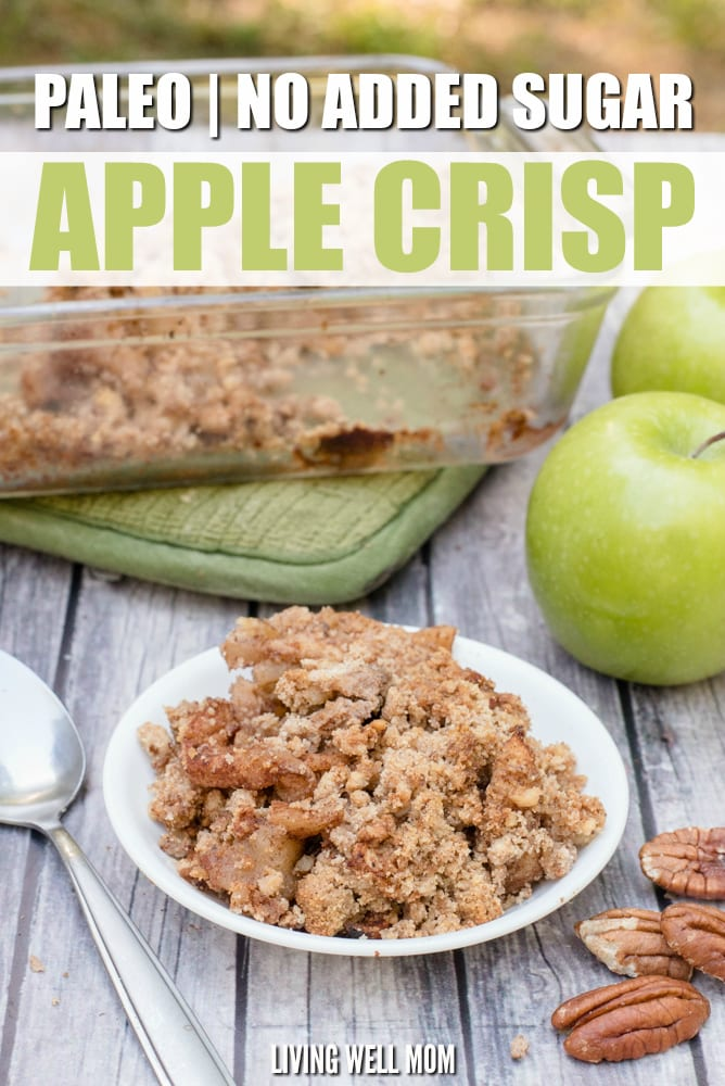 Paleo Grain-Free Apple Crisp - this easy recipe has all the deliciousness of our favorite fall dessert without the gluten, grains, dairy, or sugar! If you're looking for a satisfying healthy dessert, this is a winner! #glutenfreedessert #applerecipes #grainfree #paleo #dairyfree #healthydesserts