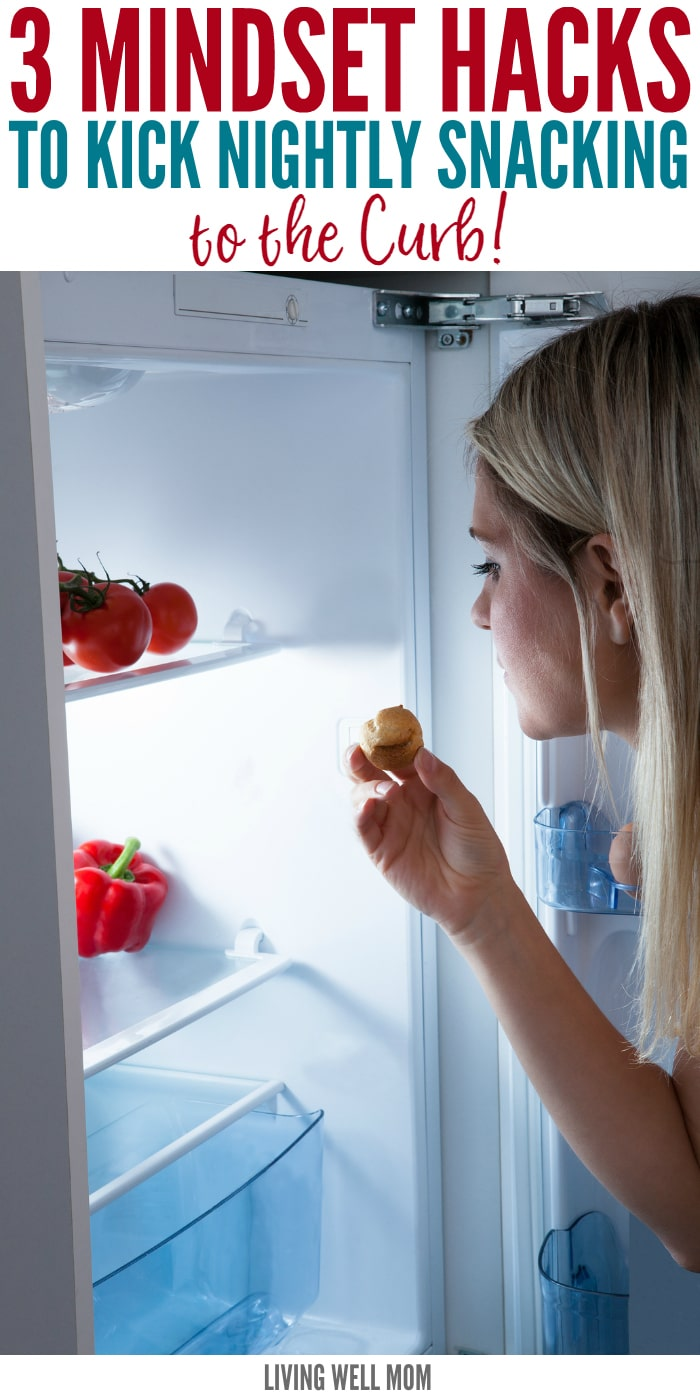 Stop dieting and start living! Here's 3 mindset habits that will help you kick evening snacking to the curb!