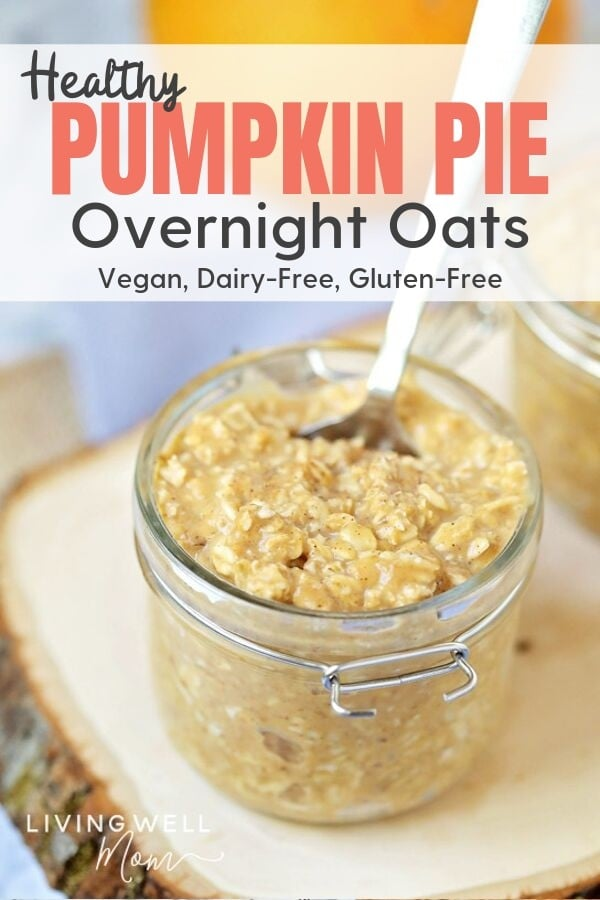 healthy pumpkin pie overnight oats