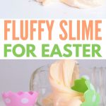 How to make fluffy slime for Easter