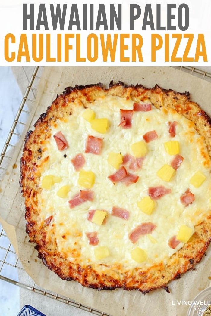 Hawaiian cauliflower pizza crust recipe, cauliflower pizza recipe, paleo cauliflower pizza, how to make cauliflower pizza crust