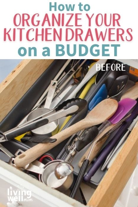 pinterest image for how to organize your kitchen drawers on a budget