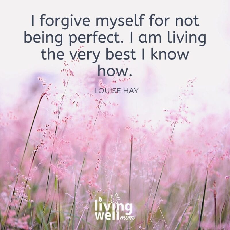 A quote by Louise Hay on a printable card - I forgive myself for not being perfect. I am living the very best I kno whow.