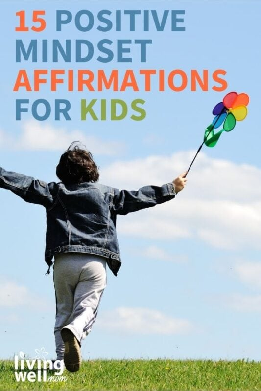 Pin for 15 Positive Mindset Affirmations for Kids with image of child with a pinwheel running in a field