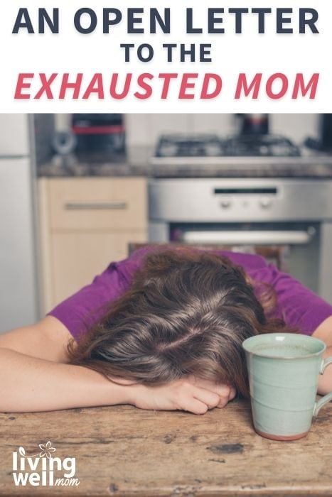Pinterest image for an open letter to the exhausted mom