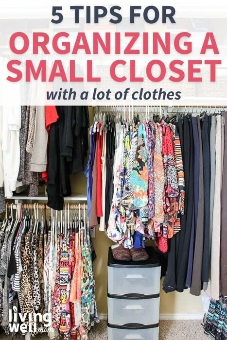 Pinterest image for 5 tips for organizing a small closet with a lot of clothes.