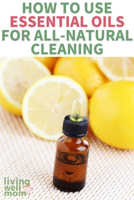 Pinterest image for how to use essential oils for all-natural cleaning.