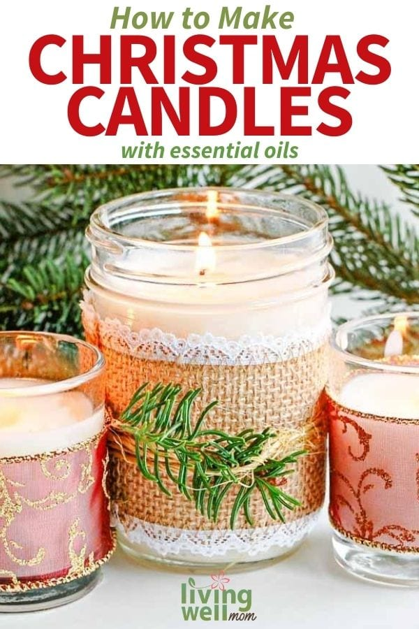 Diy Christmas Candles With Essential Oils Great Gift Idea
